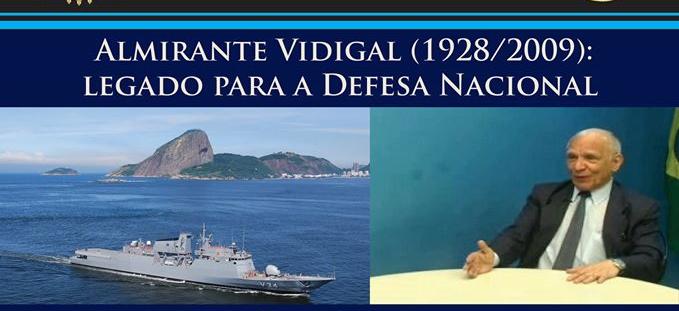 O legado do Almirante Vidigal é tema de Conferência